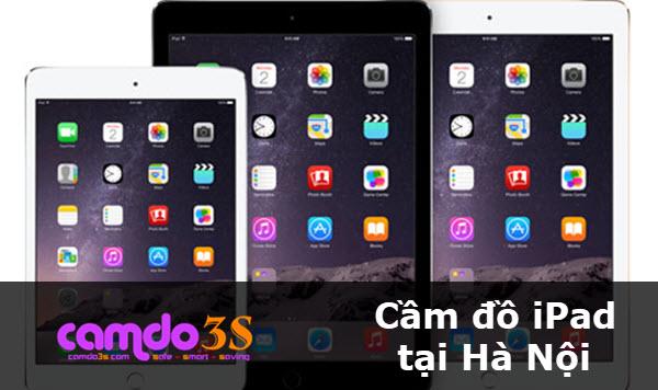 Cầm đồ iPad tại Hà Nội, thủ tục nhanh, lãi suất thấp